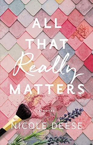 Review: All That Really Matters by Nicole Deese